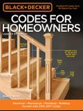 Black & Decker Codes for Homeowners: Electrical - Mechanical - Plumbing - Building - Current with 2015-2017 Codes
