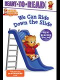 We Can Ride Down the Slide: Ready-To-Read Ready-To-Go!