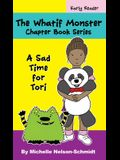 The Whatif Monster Chapter Book Series: A Sad Time for Tori