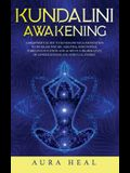 Kundalini Awakening: A Beginner's Guide to Kundalini Yoga Meditation to Increase Psychic Abilities, Mind Power, Third Eye Intuition and Ach