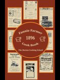 Fannie Farmer 1896 Cook Book: The Boston Cooking School