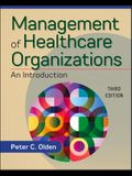 Management of Healthcare Organizations: An Introduction, Third Edition