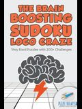 The Brain Boosting Sudoku Loco Craze - Very Hard Puzzles with 200+ Challenges
