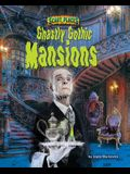 Ghastly Ghothic Mansions