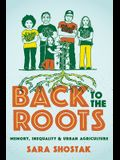 Back to the Roots: Memory, Inequality, and Urban Agriculture