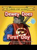 Dewey Does First Day: Book One