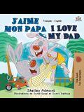 J'aime mon papa I Love My Dad: French English Bilingual Book