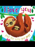 Board Book I Love You Just the Way You Are