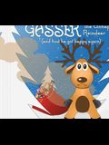 Gasser the Unhappy Reindeer: (and How He Got Happy Again)