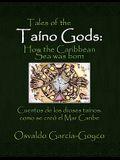 Tales of the Taíno Gods/Cuentos de los dioses taínos