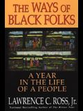 The Ways of Black Folks: A Year in the Life of a People