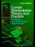 Cranial Manipulation Theory and Practice: Osseous and Soft Tissue Approaches