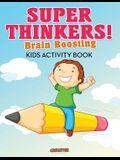 Super Thinkers! Brain Boosting Kids Activity Book
