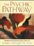 The Psychic Pathway: A Workbook for Reawakening the Voice of Your Soul