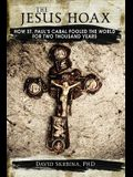 The Jesus Hoax: How St. Paul's Cabal Fooled the World for Two Thousand Years