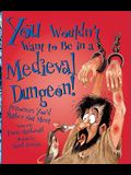 You Wouldn't Want to Be in a Medieval Dungeon: Prisoners You'd Rather Not Meet