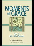 Moments of Grace: Days of a Faith-Filled Dreamer