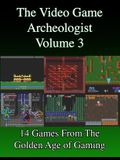 The Video Game Archeologist: Volume 3