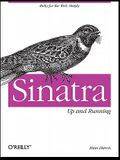 Sinatra: Up and Running: Ruby for the Web, Simply