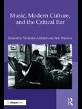 Music, Modern Culture, and the Critical Ear