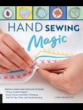 Hand Sewing Magic: Essential Know-How for Hand Stitching--*10 Easy, Creative Projects *Master Tension and Other Techniques * with Pro Tip