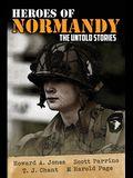 Heroes of Normandy The Untold Stories