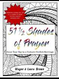 51 1/2 Shades of Prayer: Color Your Way to a Picture-Perfect Marriage