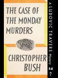 The Case of the Monday Murders: A Ludovic Travers Mystery