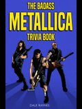 The Badass Metallica Trivia Book