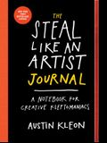 The Steal Like an Artist Journal: A Notebook for Creative Kleptomaniacs