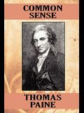 Common Sense: An Argument for Independence (Wildside Classics)