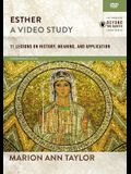 Esther, a Video Study: 11 Lessons on History, Meaning, and Application