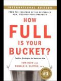 How Full Is Your Bucket? (Intl) Positive Strategies for Work and Life