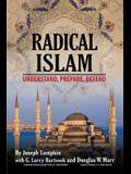 Radical Islam: Understand, Prepare, Defend