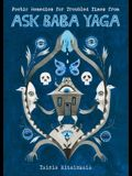 Poetic Remedies for Troubled Times: From Ask Baba Yaga