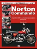 How to Restore Norton Commando: Your Step-By-Step Guide to Restoring a Norton Commando, Complete with Comprehensive Instructions and Hundreds of Colou