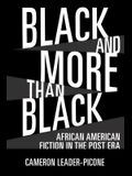 Black and More Than Black: African American Fiction in the Post Era