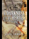 A Darkness Lit by Heroes: The Granite Mountain-Speculator Mine Disaster of 1917