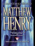 Comentario Bíblico Matthew Henry: Obra Completa Sin Abreviar - 13 Tomos En 1