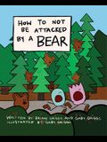 How to Not Be Attacked by a Bear