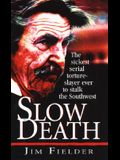 Slow Death: The Sickest Serial