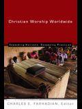 Christian Worship Worldwide: Expanding Horizons, Deepening Practices