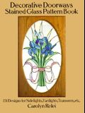 Decorative Doorways Stained Glass Pattern Book: 151 Designs for Sidelights, Fanlights, Transoms, Etc.