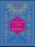The Friendship Poems of Rumi: Translated by Nader Khalili