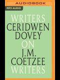 Ceridwen Dovey on J. M. Coetzee: Writers on Writers