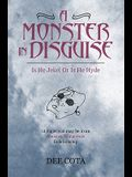 A Monster in Disguise/Is He Jekel or Is He Hyde: 12 Signs You May Be in an Abusive/Dangerous/Relationship