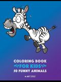 Coloring Book for Kids: 50 Funny Animals: Easy Colouring Pages for Boys and Girls, Beginner Friendly for Ages 1, 2-4, 4-8, 8-12 Year Old, Todd