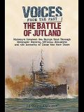 The Battle of Jutland: History's Greatest Sea Battle: Told Through Newspaper Reports, Official Documents and the Accounts of Those Who Were There