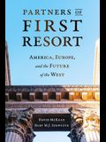 Partners of First Resort: America, Europe, and the Future of the West