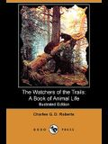 The Watchers of the Trails: A Book of Animal Life (Illustrated Edition) (Dodo Press)